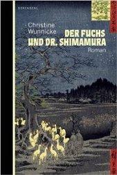 Wunnicke, Christine_Der Fuchs und Dr. Shimamura_klein